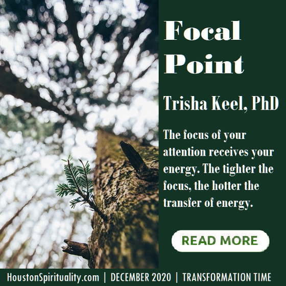Focal Point by Trisha Keel, PhD. Where's your focus?