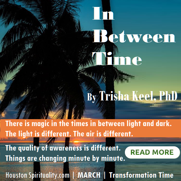 In Between Time by Trisha Keel, Transformation Time, March, HSM