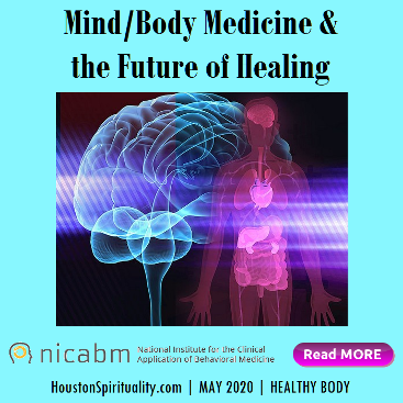 Mind/Body Medicine & the Future of Healing