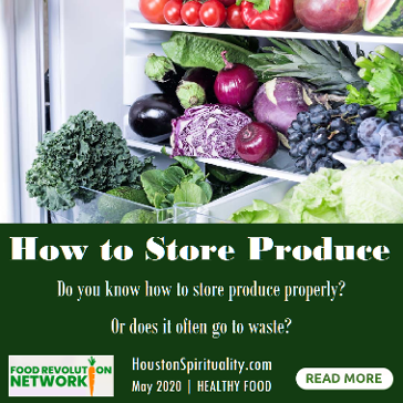 How to Store Product | Food Revolution Network