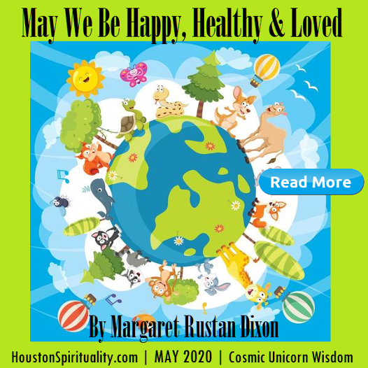May we be happy, healthy and loved by Margaret Rustan Dixon Unicorn Wisdom