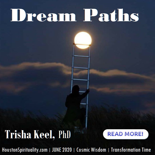 Dream Paths by Trisha Keel, PhD, Transformation TIme, HSM