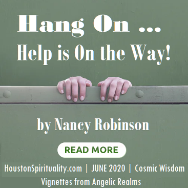 Hang on, Help is on the way! June 2020 by Nancy Robinson