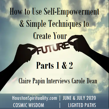Claire Papin interview Carole Dean, How to use Self Empowerment to Create Your Future