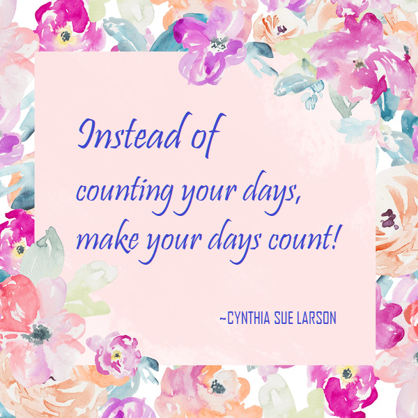 Inspiration: make your days count