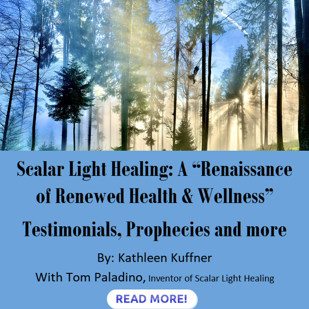Scalar Light Healing | A Renaissance of Renewed health & Wellness by Kathleen Kuffner