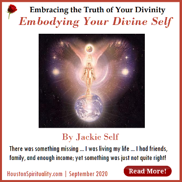 Embracing the Truth of Your Divinity. Embodying Your Divine Self by Jackie Self