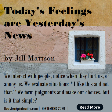 Today's Feelings are Yesterday's News by Jill Mattson