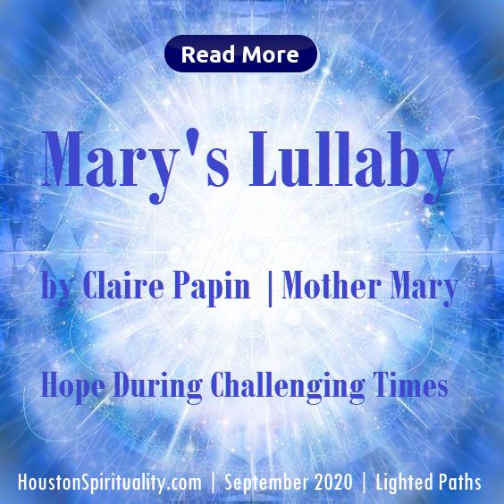 Mary's Lullaby by Claire Papin and Mother Mary. Help During Challenging Times