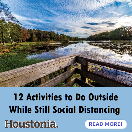 Houstonia: 12 Activities to do outside while still social distancing