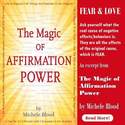 The Magic of Affirmation Power excerpt | Fear and Love by Michele Blood,
