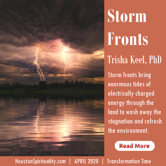 Storm Fronts by Trisha Keel, PhD | Transformation TIme | Cosmic Wisdom HSM April 2020