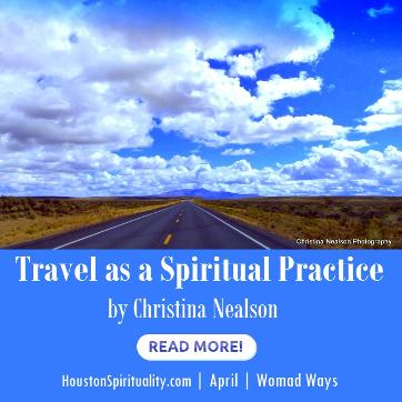 Travel as a Spiritual Practice by Christina Nealson.April HSM