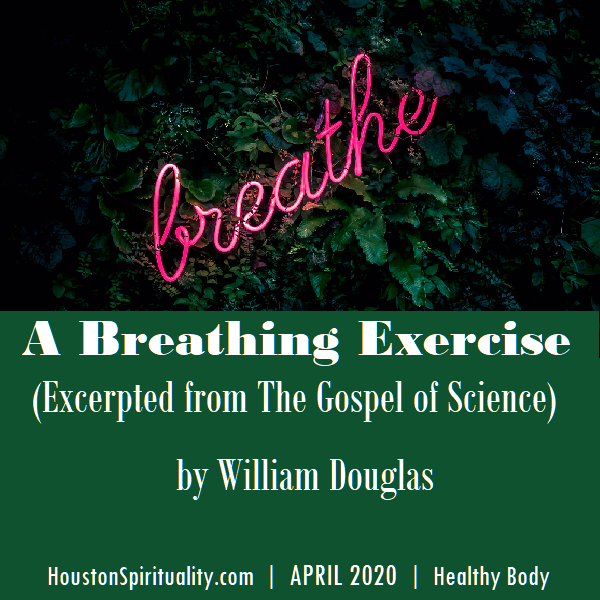 A Breathing Exercise from The Gospel of Science by William Douglas