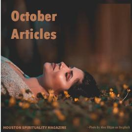 Link to October Articles Houston Spirituality Magazine