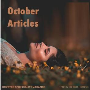 October articles 2018 houston spirituality