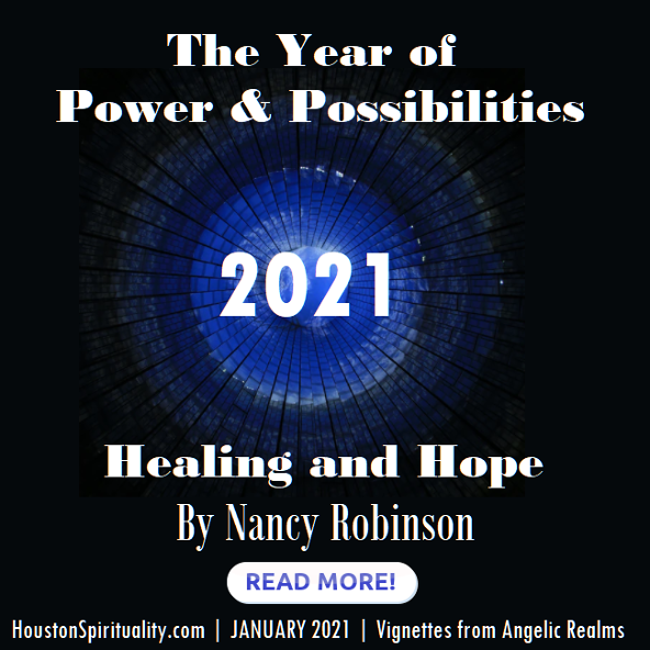 The Year of Power & Possibilities, Healing, and Hope. by Nancy Robinson 2021-1 January