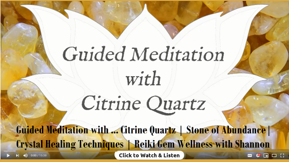Guided Meditation with Citrine Quartz with Shannon, Reiki Wellness Channel You Tube