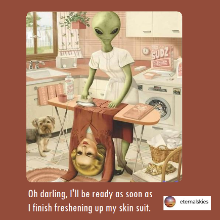 ET cartoon, Eternalskies: Oh darling, I'll be eady as soon as I finish freshening up my skin suit.