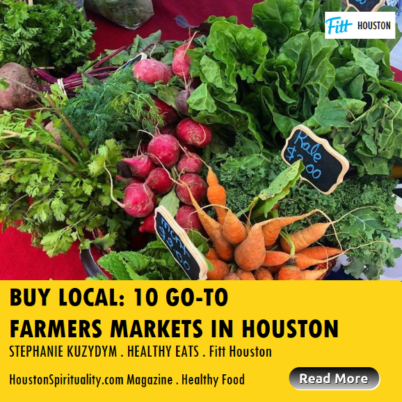 Buy Local: 10 Go-To Farmers Markets in Houston . HSM March
