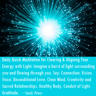 Daily Quick Meditation for Aligning Your Energy with Light. by Sandy Penny