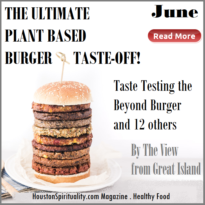 The Ultimate Plant Based Burger Taste-off! The View from Great Island