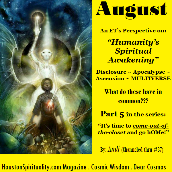 August Dear Cosmos, Part 5, Humanity's Spiritual Awakening