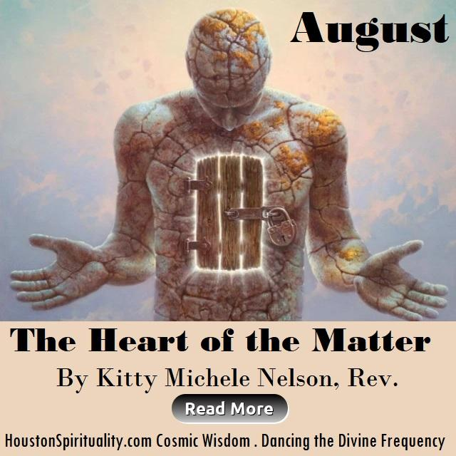 The Heart of the Matter by Kitty Michele Nelson, Rev.