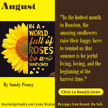 Sandy Penny, Cosmic WIsdom, In a World full of Roses, be a Sunflower.