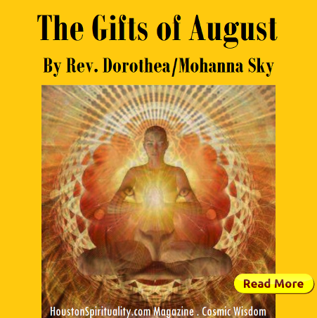 The Gifts of August by Rev. Dorothea/Mohanna Sky