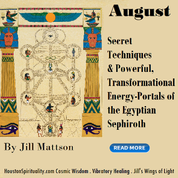 Secret Techniques & Powerful Transformational Energy Portals of the Egyptian Sephiroth by Jill Mattson