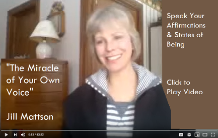 The Miracle of Your Own Voice. Jill Mattson