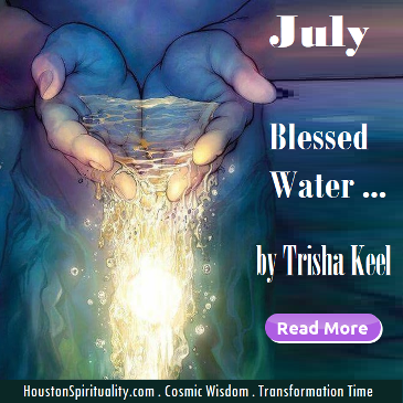 July Blessed Water by Trisha Keel