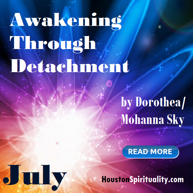 Awakening Through Detachment by Dorothea/Mohanna Sky, Cosmic Wisdom