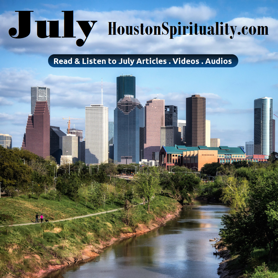 July  Houston Spirituality Magazine Cover click for articles
