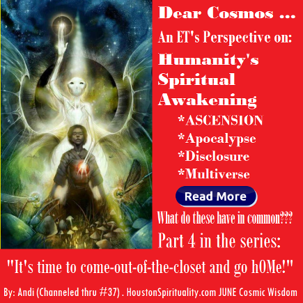 Dear Cosmos: Humanity's Spiritual Awakening, Ascension