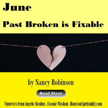 Past Broken is Fixable. Nancy Robinson. Cosmic Wisdom
