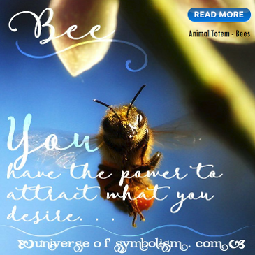 Bee Symbolism, Bee as a power animal.