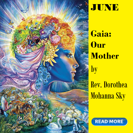 June, Gaia: Our Mother by Rev. Dorothea, Mohanna Sky click