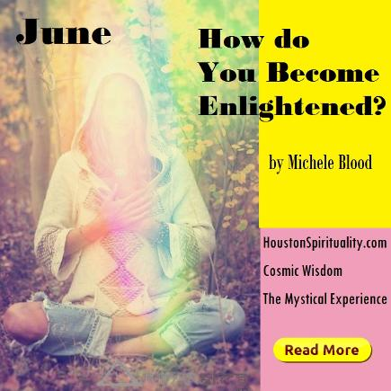How do you become enlightened by Michele Blood HoustonSpirituality.com