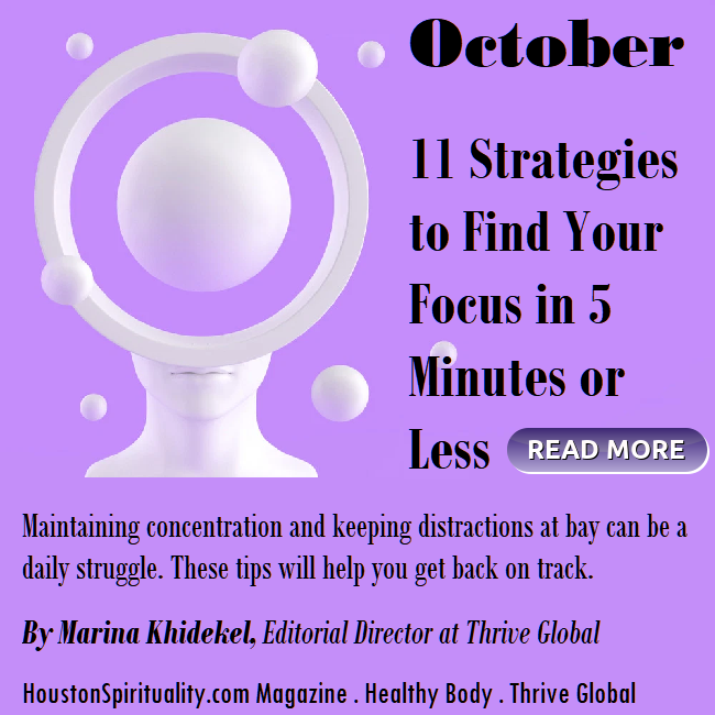 11 Tips to Get Your Focus Together, Thrive Global, Marina Khidekel