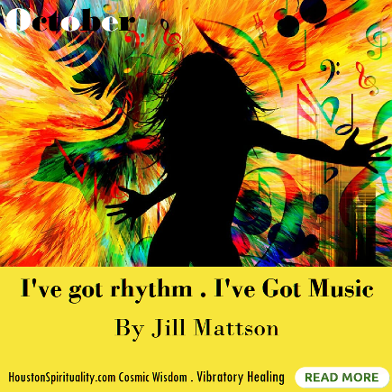 I've got rhythm. I've got music. by Jill Mattson, HSM October