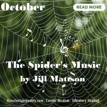 The Spider's Music by Jill Mattson. Vibratory Healing. HSM October Cosmic Wisdom