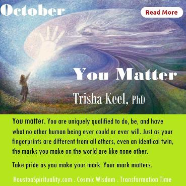 You Matter by Trisha Keel. Transformatiin Time. HSM October Cosmic Wisdom