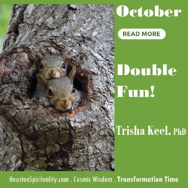 Double Fun by Trisha Keel. Transformation Time. HSM October Cosmic Wisdom