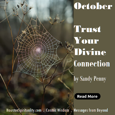Trust Your Divine Connection by Sandy Penny, HSM October