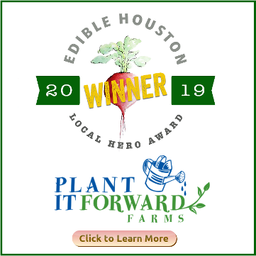 Plant it Forward gets Edible Houston Local Hero Award. HSM Eco Friendly October