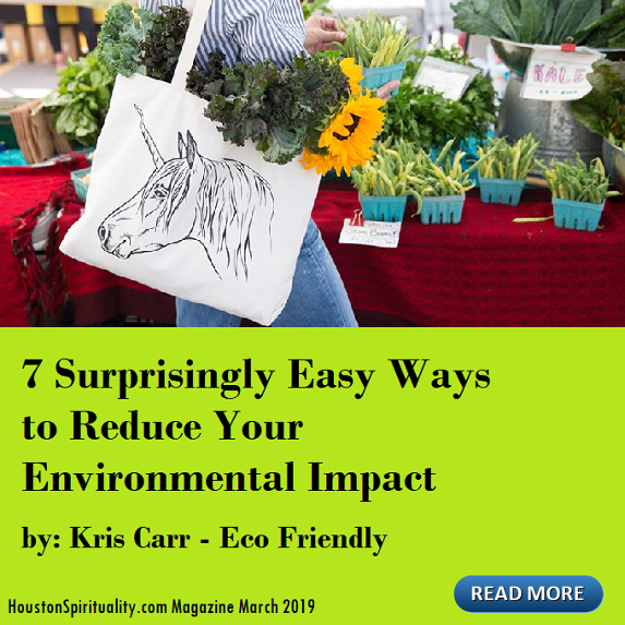 7 Surprisingly Easy Ways to Reduce Your Environmental Impact by Kris Carr, Eco Friendly March HSM