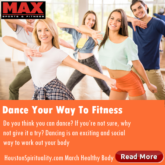 Dance Your Way to FItness by Max Sports & Fitness, Houston Spirituality Magazine