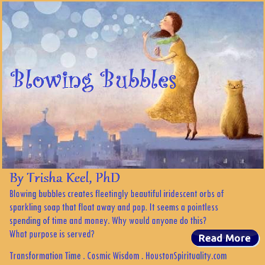 Blowing Bubbles by Trisha Keel, Transformation Time.
